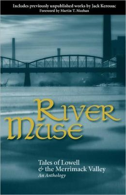 River Muse: Tales of Lowell and the Merrimack Valley