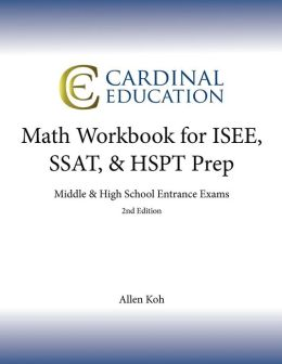 Math Workbook for ISEE, SSAT, and HSPT Prep: Middle and High School Entrance Exams