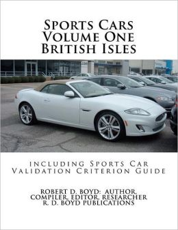 Sports Cars Volume One British Isles Including Sports Car Validation Criterion Guide