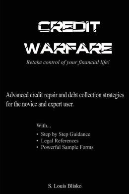 Credit Warfare: Retake Conrol of Your Financial Life!