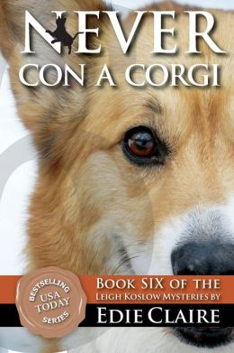 Never con a Corgi: Book 6 of the Leigh Koslow Mystery Series