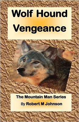 Wolf Hound Vengeance: The Mountain Man Series