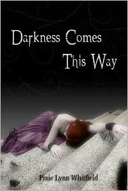 Darkness Comes This Way