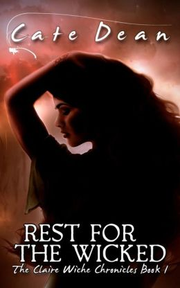 Rest for the Wicked - The Claire Wiche Chronicles Book 1