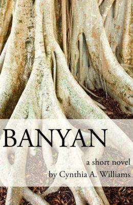 Banyan: A Short Novel
