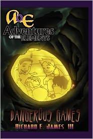 Dangerous Games: Adventures of the Elements