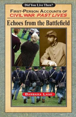 Echoes from the Battlefield: First-Person Accounts of Civil War Past Lives