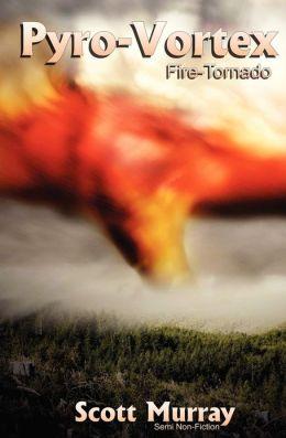 Pyro-Vortex: Fire Tornado