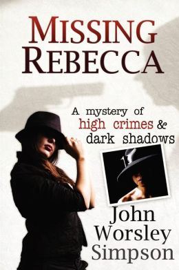 Missing Rebecca: A Mystery of High Crimes and Dark Shadows