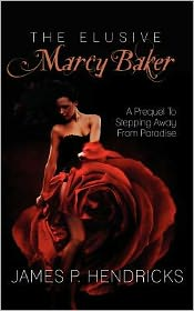 The Elusive Marcy Baker: A Prequel to Stepping Away from Paradise