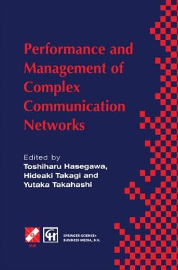 Performance and Management of Complex Communication Networks: IFIP TC6 / WG6.3 and WG7.3 International Conference on the Performance and Management of Complex Communication Networks (PMCCN'97) 17-21 November 1997, Tsukuba Science City, Japan