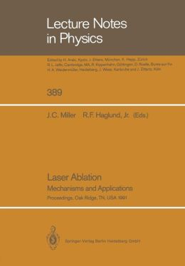 Laser Ablation: Mechanisms and Applications