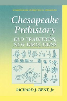 Chesapeake Prehistory: Old Traditions, New Directions