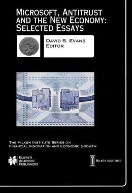 Microsoft, Antitrust and the New Economy: Selected Essays