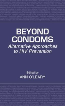 Beyond Condoms: Alternative Approaches to HIV Prevention