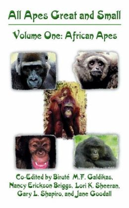 All Apes Great and Small: Volume 1: African Apes