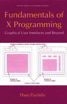 Fundamentals of X Programming: Graphical User Interfaces and Beyond