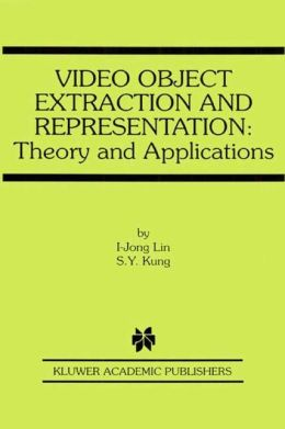 Video Object Extraction and Representation: Theory and Applications