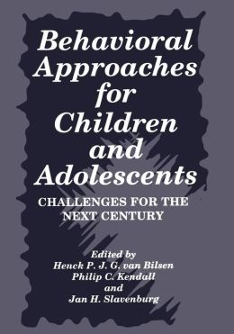 Behavioral Approaches for Children and Adolescents: Challenges for the Next Century
