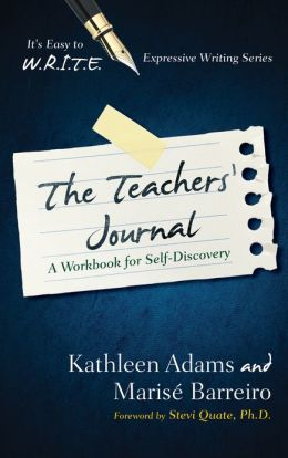 The Teachers' Journal: A Workbook for Self -Discovery