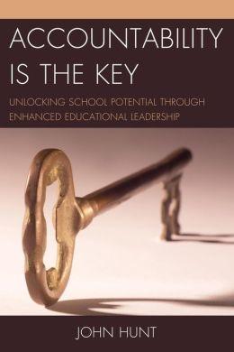 Accountability is the Key: Unlocking School Potential through Enhanced Educational Leadership
