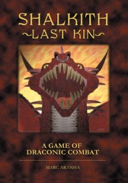 Shalkith: Last Kin / A Game of Draconic Combat