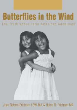 BUTTERFLIES IN THE WIND: The Truth about Latin American Adoptions