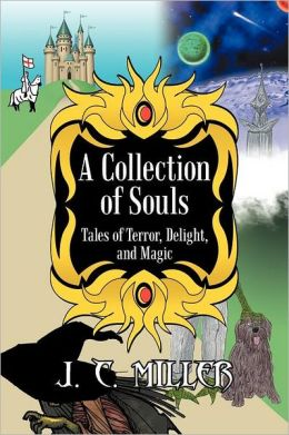 A Collection of Souls: Tales of Terror, Delight, and Magic