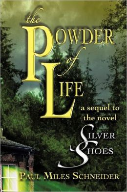 The Powder of Life: A sequel to the novel Silver Shoes