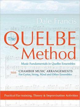 The Quelbe Method: Music Fundamentals in Quelbe Ensembles