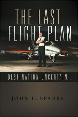 THE LAST FLIGHT PLAN,: DESTINATION, UNCERTAIN...
