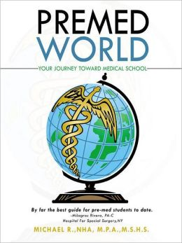 Premed World: Your Journey toward Medical School