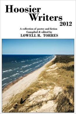 Hoosier Writers 2012: A Collection of Poetry and Fiction