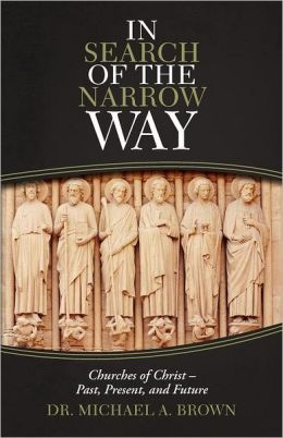 In Search of the Narrow Way: Churches of Christ - Past, Present, and Future