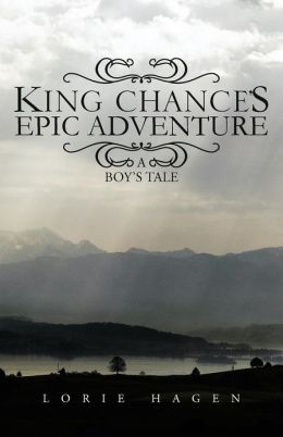 King Chance's Epic Adventure: A Boy's Tale