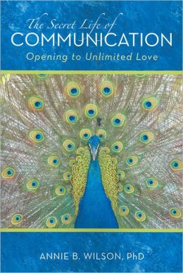 The Secret Life of Communication: Opening to Unlimited Love