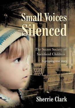 Small Voices Silenced: The Secret Society of Sacrificed Children