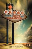 Book Cover Image. Title: Fargo:  Behind the Glitz and Glamour, Author: Scott Nankivel
