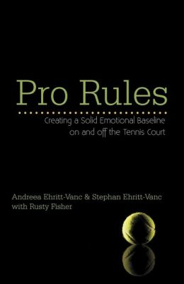 Pro Rules: Creating a Solid Emotional Baseline on and off the Tennis Court