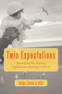 Twin Expectations: Raising the Bar, Raising Expectations, Raising Children!