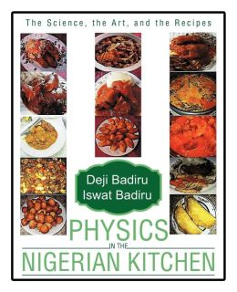 Physics in the Nigerian Kitchen: The Science, the Art, and the Recipes