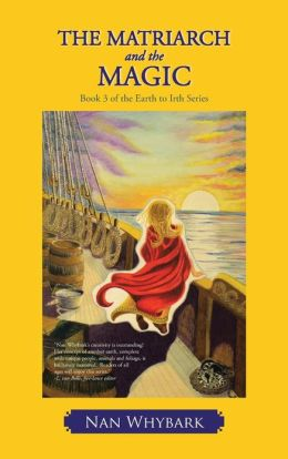 The Matriarch and the Magic: Book 3 of the Earth to Irth Series
