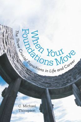 When Your Foundations Move: The Three Crucial Transitions in Life and Career