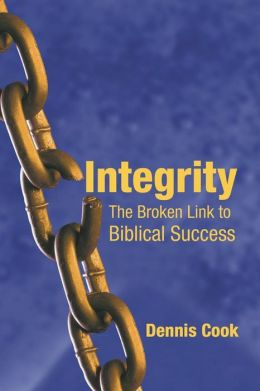 Integrity: The Broken Link to Biblical Success