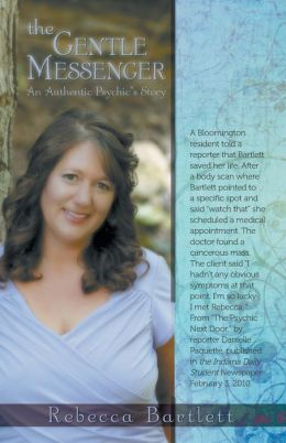 The Gentle Messenger: An Authentic Psychic's Story