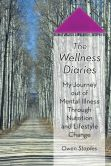 My first book, The Wellness Diaries