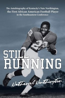 Still Running: The Autobiography of Nate Northington, the ...