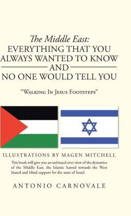 The Middle East: Everything That You Always Wanted to Know and No One Would Tell You: