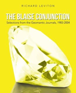 The Blaise Conjunction: Selections from the Geomantic Journals, 1983-2004