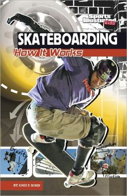 Skateboarding: How It Works (The Science of Sports Series)